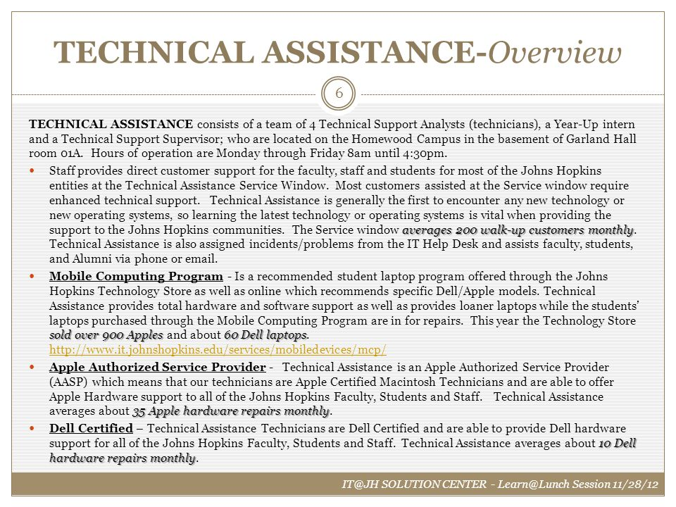 TECHNICAL ASSISTANCE-Overview TECHNICAL ASSISTANCE consists of a team of 4 Technical Support Analysts (technicians), a Year-Up intern and a Technical