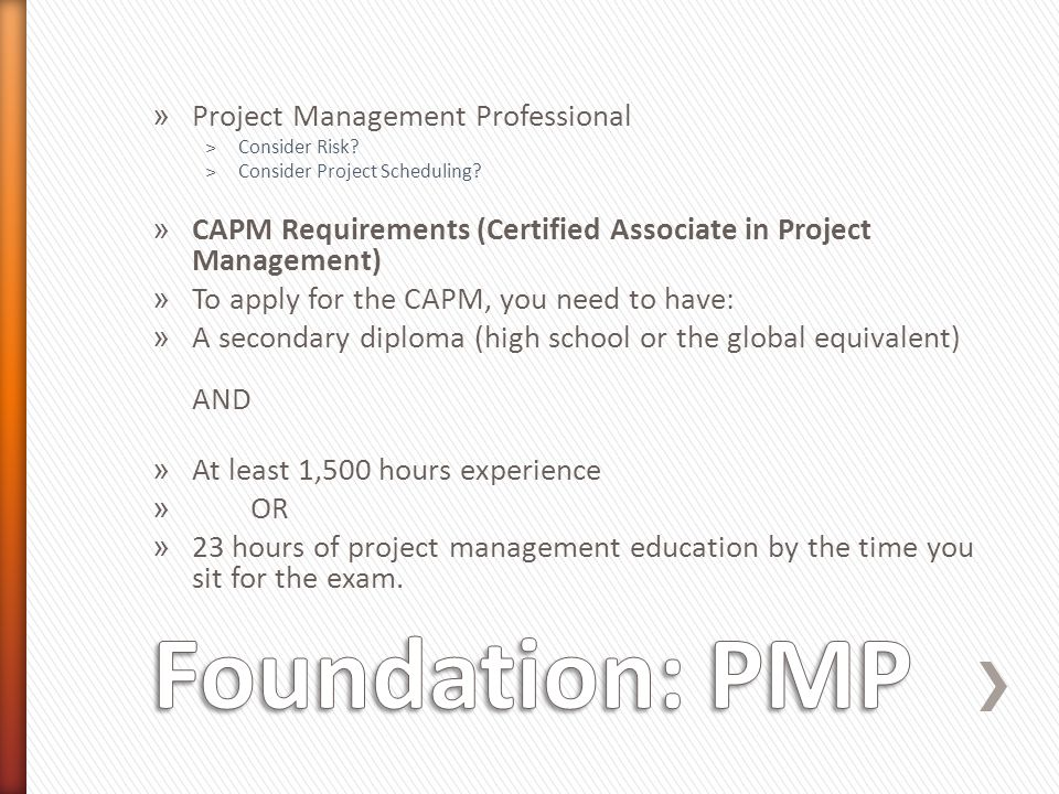 » Project Management Professional ˃Consider Risk. ˃Consider Project Scheduling.