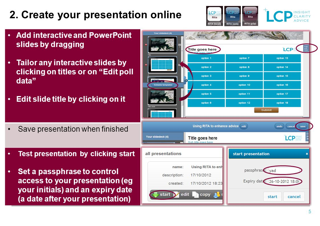 Add interactive and PowerPoint slides by dragging Tailor any interactive slides by clicking on titles or on Edit poll data Edit slide title by clickin