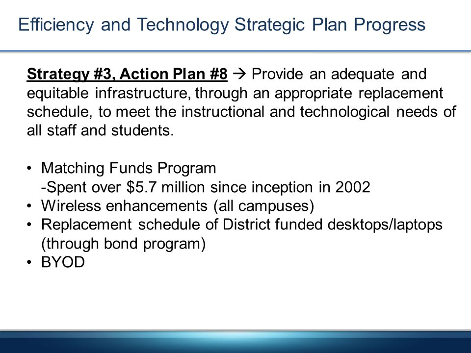 Strategy #3, Action Plan #8 Provide an adequate and equitable infrastructure, through an appropriate replacement schedule, to meet the instructional a