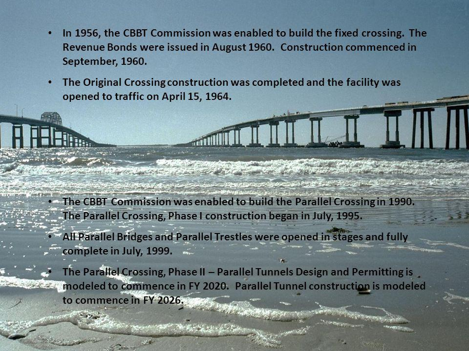 In 1956, the CBBT Commission was enabled to build the fixed crossing. The Revenue Bonds were issued in August 1960. Construction commenced in Septembe