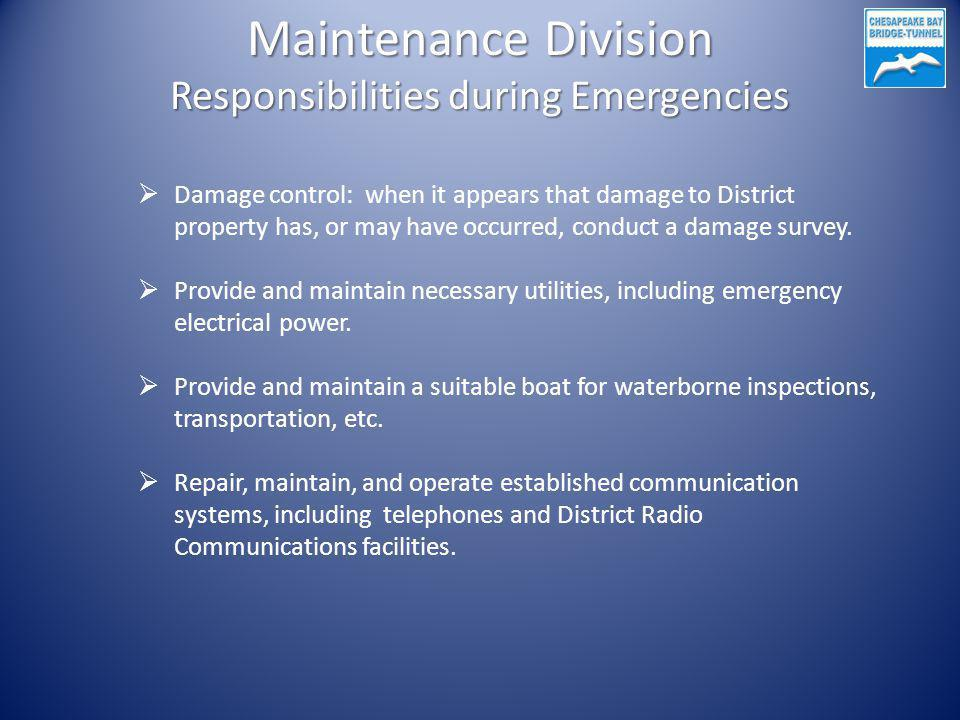 Damage control: when it appears that damage to District property has, or may have occurred, conduct a damage survey. Provide and maintain necessary ut