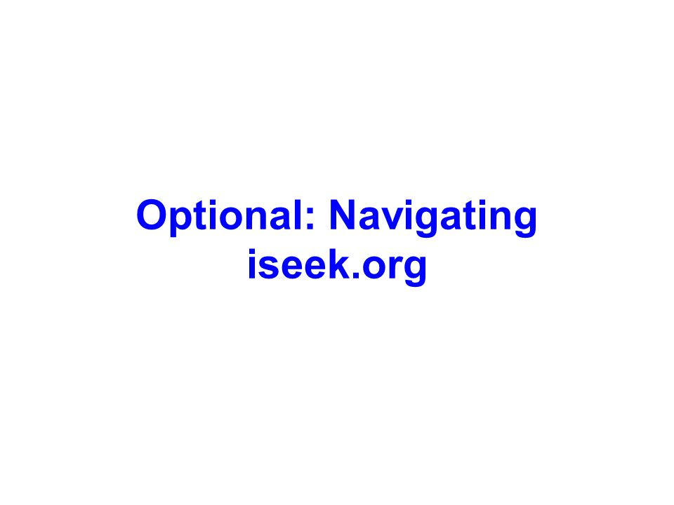 Optional: Navigating iseek.org
