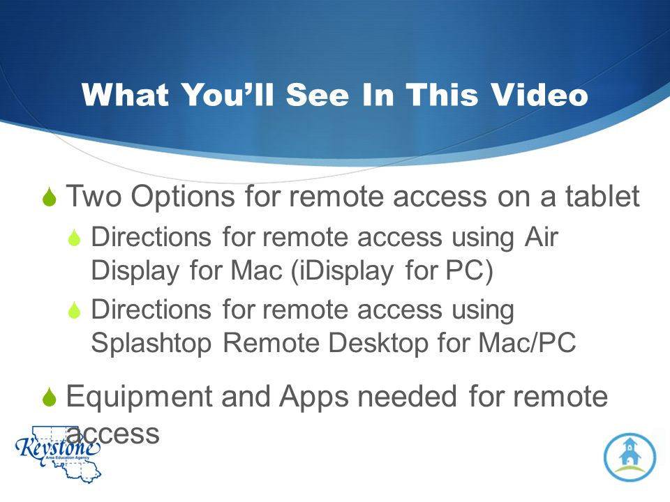 What Youll See In This Video Two Options for remote access on a tablet Directions for remote access using Air Display for Mac (iDisplay for PC) Direct