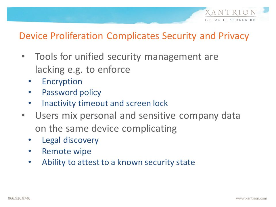 Device Proliferation Complicates Security and Privacy Tools for unified security management are lacking e.g.