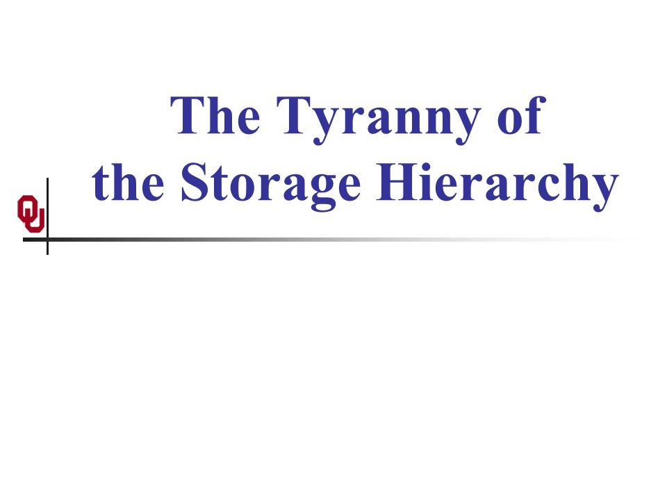 The Tyranny of the Storage Hierarchy