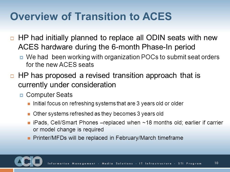 Information Management - Media Solutions - IT Infrastructure - STI Program Overview of Transition to ACES HP had initially planned to replace all ODIN