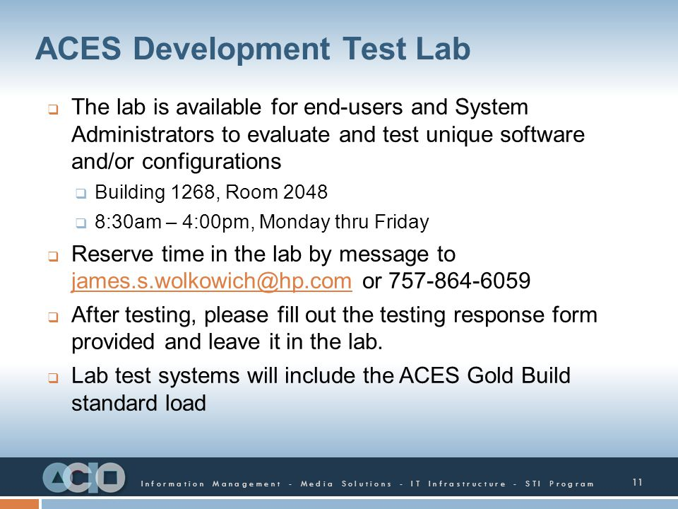 Information Management - Media Solutions - IT Infrastructure - STI Program ACES Development Test Lab The lab is available for end-users and System Adm