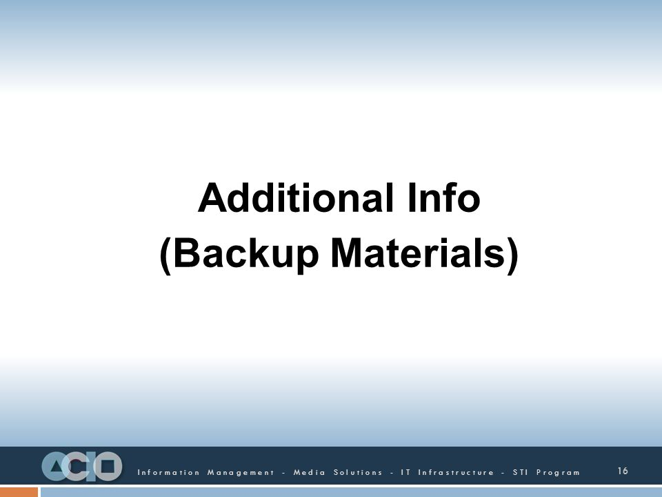 Information Management - Media Solutions - IT Infrastructure - STI Program Additional Info (Backup Materials) 16