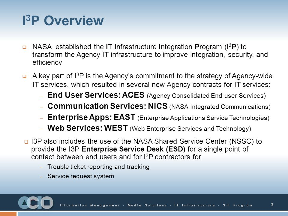 Information Management - Media Solutions - IT Infrastructure - STI Program I 3 P Overview NASA established the IT Infrastructure Integration Program (