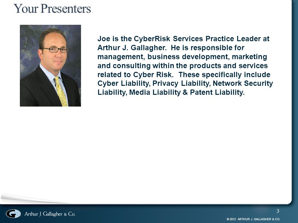 © 2012 ARTHUR J.GALLAGHER & CO. 4 What is Cyber Risk.