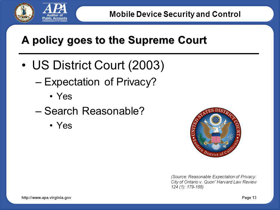 Mobile Device Security and Control A policy goes to the Supreme Court US District Court (2003) –Expectation of Privacy.