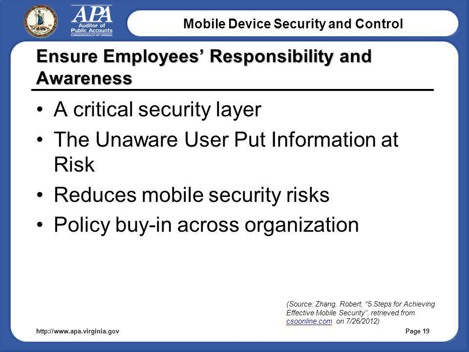 Mobile Device Security and Control Ensure Employees Responsibility and Awareness A critical security layer The Unaware User Put Information at Risk Re