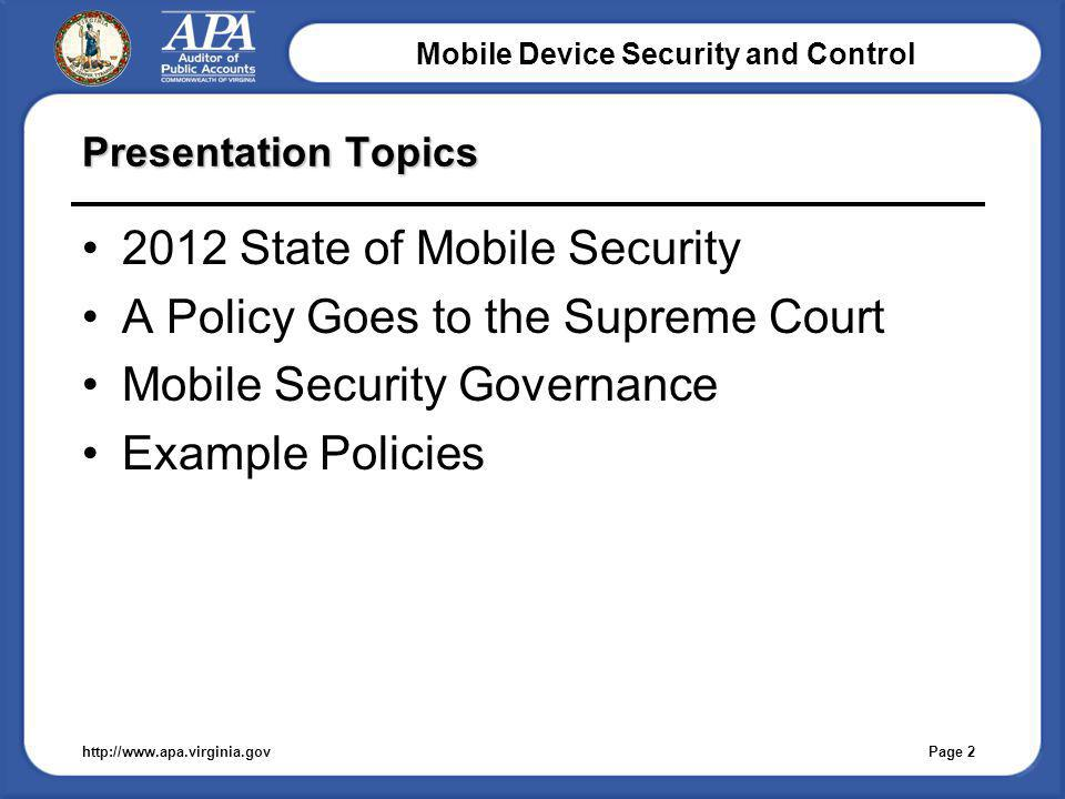 Mobile Device Security and Control Presentation Topics 2012 State of Mobile Security A Policy Goes to the Supreme Court Mobile Security Governance Exa