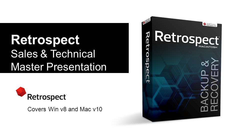 Retrospect Sales & Technical Master Presentation Covers Win v8 and Mac v10