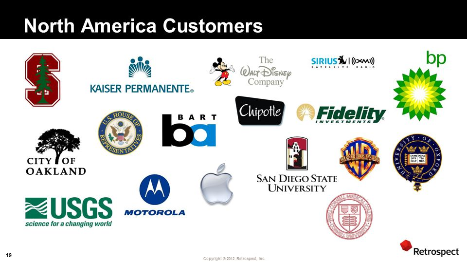 Copyright ® 2012 Retrospect, Inc. North America Customers 19