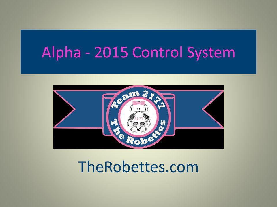 Alpha - 2015 Control System TheRobettes.com
