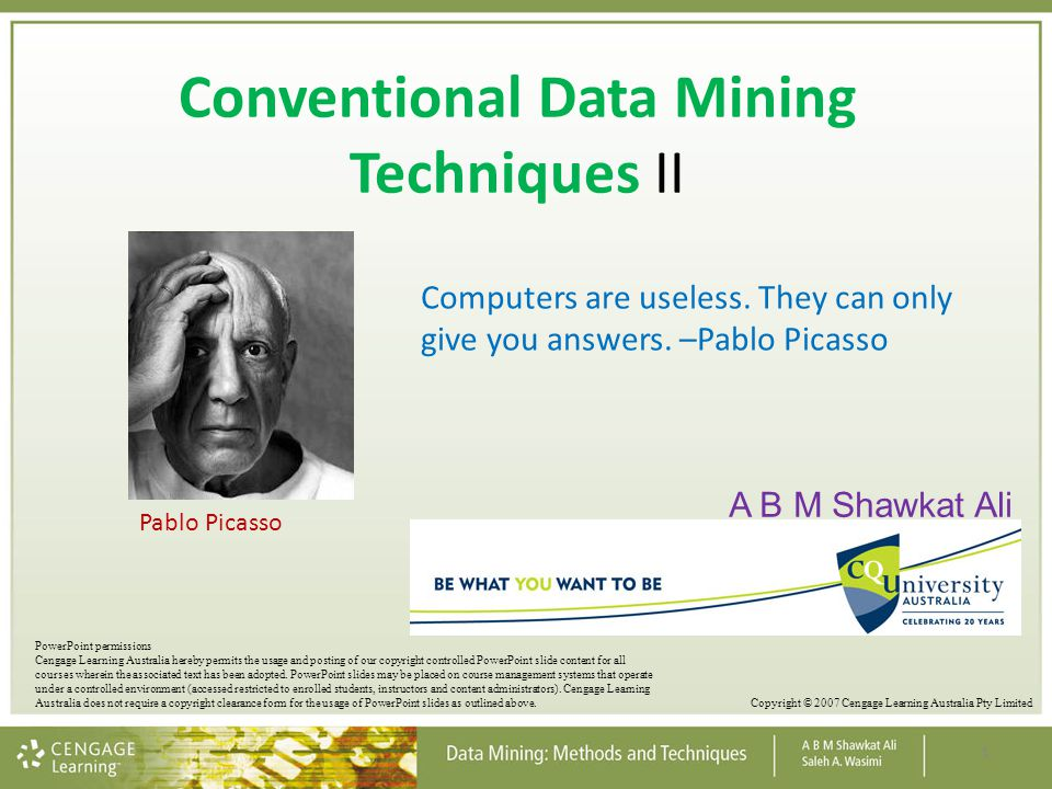 Conventional Data Mining Techniques II A B M Shawkat Ali 1 PowerPoint permissions Cengage Learning Australia hereby permits the usage and posting of o
