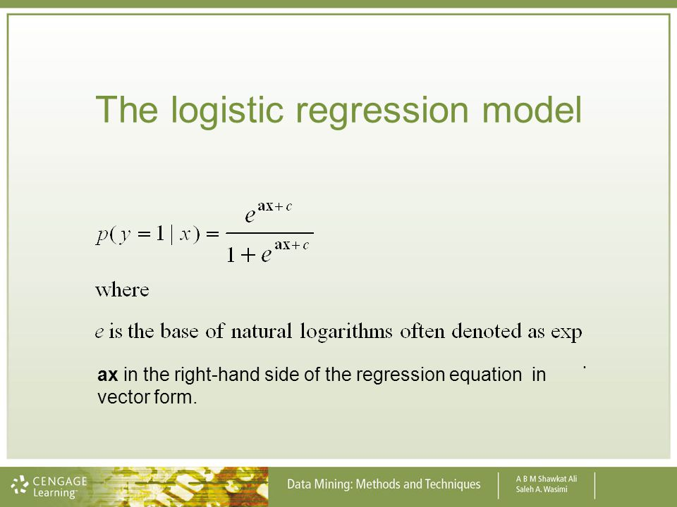 The logistic regression model ax in the right-hand side of the regression equation in vector form..
