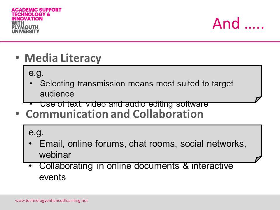 15 www.technologyenhancedlearning.net And ….. Media Literacy Communication and Collaboration e.g.