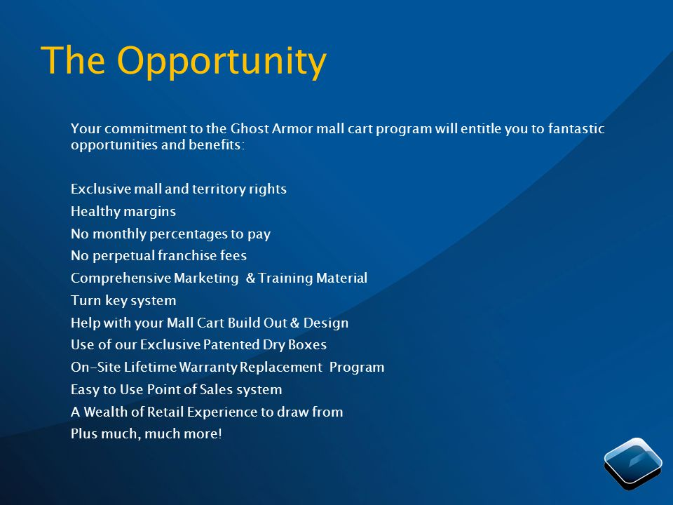 Your commitment to the Ghost Armor mall cart program will entitle you to fantastic opportunities and benefits: Exclusive mall and territory rights Hea