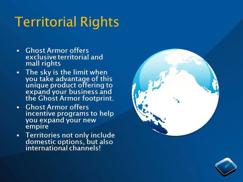 Territorial Rights Ghost Armor offers exclusive territorial and mall rights The sky is the limit when you take advantage of this unique product offeri