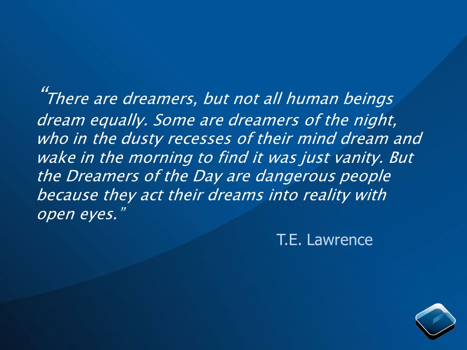 There are dreamers, but not all human beings dream equally.
