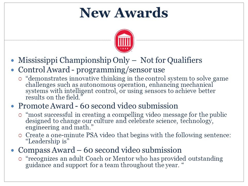 Mississippi Championship Only – Not for Qualifiers Control Award - programming/sensor use demonstrates innovative thinking in the control system to so