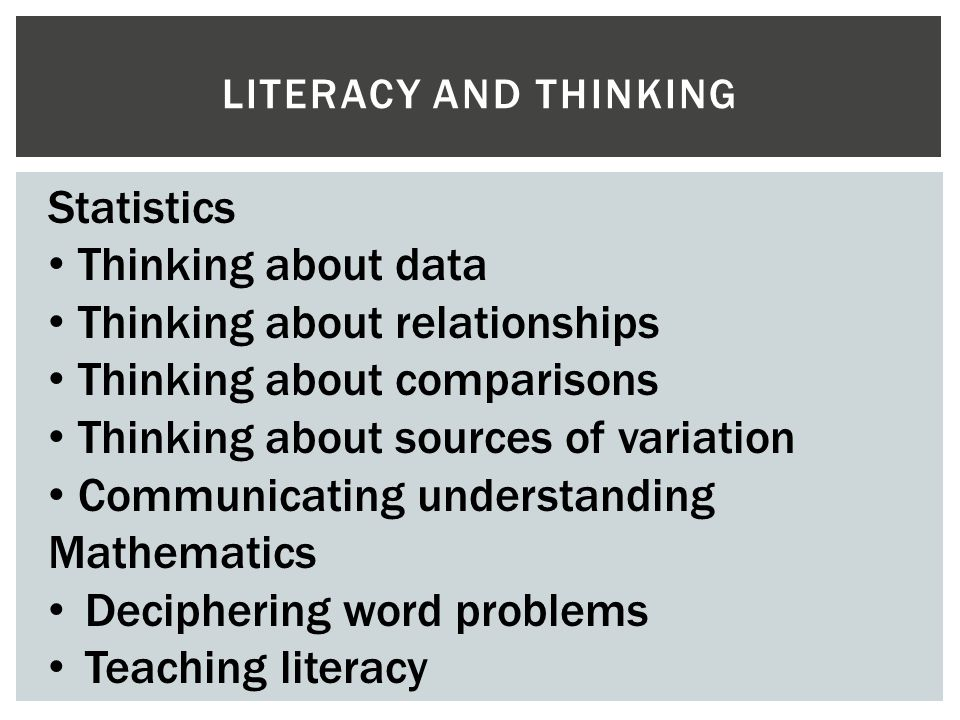 LITERACY AND THINKING STRATEGIES SOLO for levels of thinking Identify, carry out steps, superficial thinking Explain, justify, link, deep thinking Structuring paragraphs using TEXT T (topic sentence) – Simple answer to question E (evidence) – Linking to the displays/stats X (explanation) – Interpreting analysis T (tie up) – Generalising findings to……