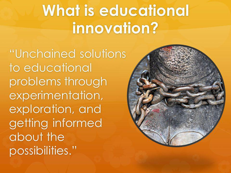 What is educational innovation.