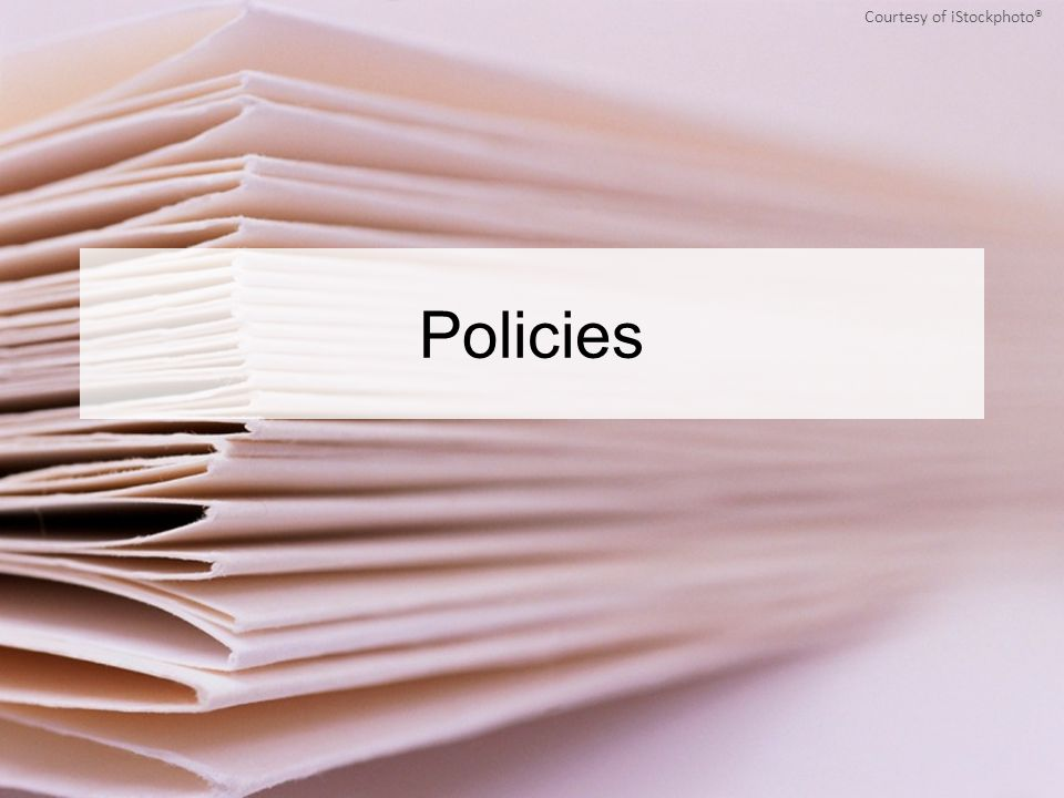 Policies Courtesy of iStockphoto®
