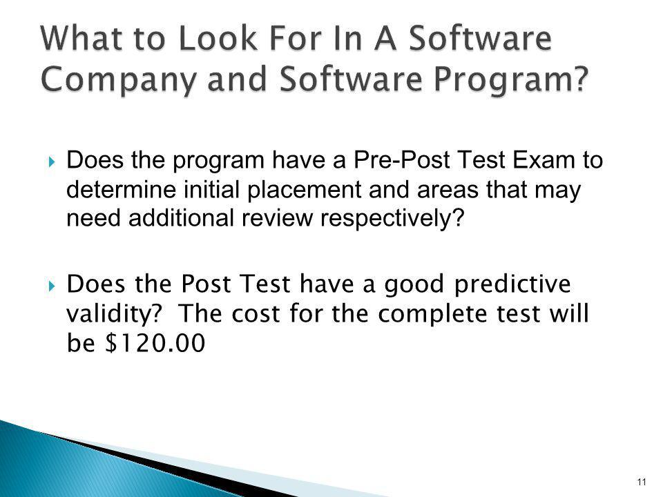 Does the program have a Pre-Post Test Exam to determine initial placement and areas that may need additional review respectively? Does the Post Test h