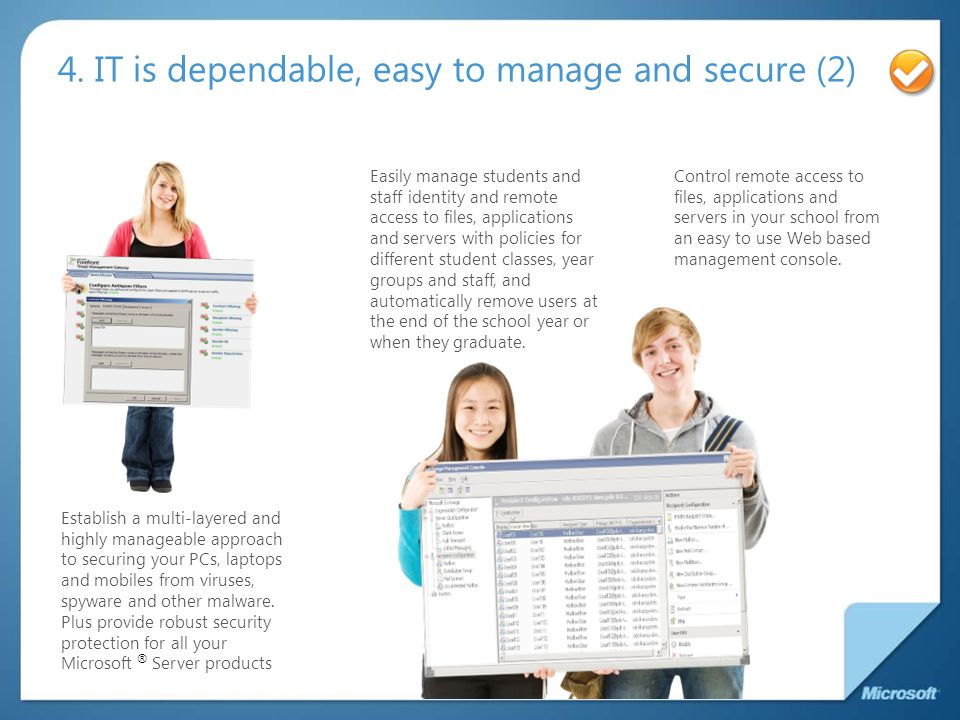4. IT is dependable, easy to manage and secure (2) Control remote access to files, applications and servers in your school from an easy to use Web bas