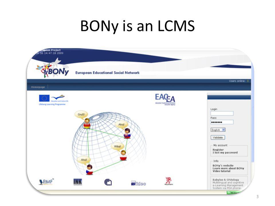 BONy is an LCMS 3 W HAT IS BON Y ? Registration