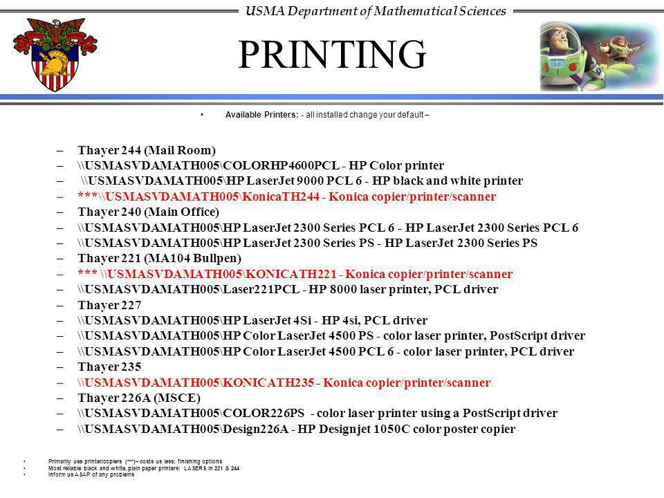 USMA Department of Mathematical Sciences PRINTING Available Printers: - all installed change your default – –Thayer 244 (Mail Room) –\\USMASVDAMATH005