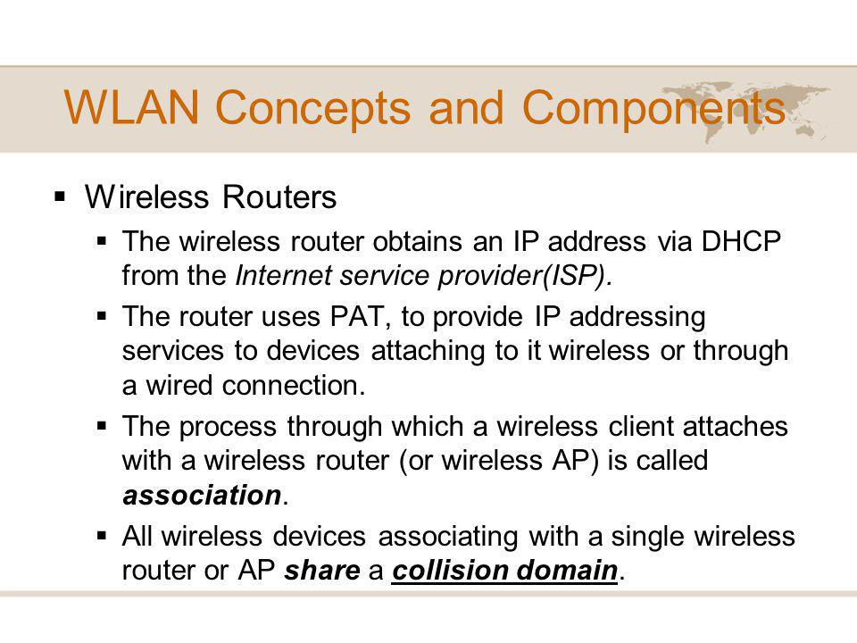 Wireless Routers The wireless router obtains an IP address via DHCP from the Internet service provider(ISP).