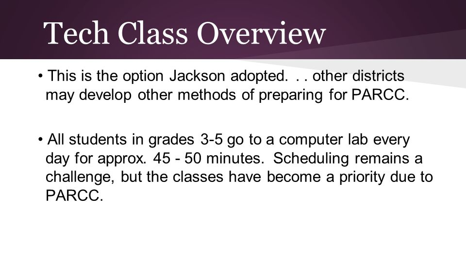 Tech Class Overview This is the option Jackson adopted...