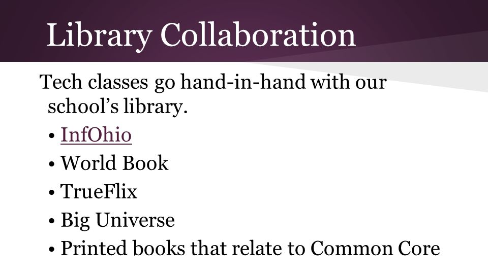 Library Collaboration Tech classes go hand-in-hand with our schools library.