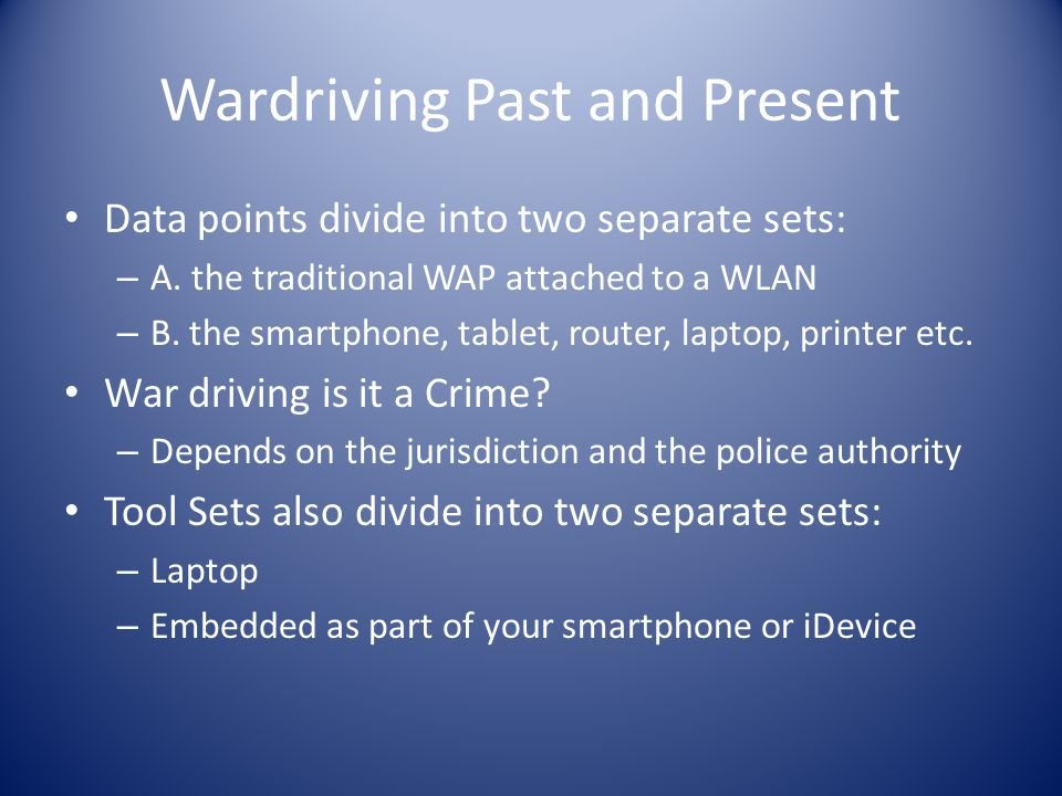 Wardriving Past and Present Data points divide into two separate sets: – A.