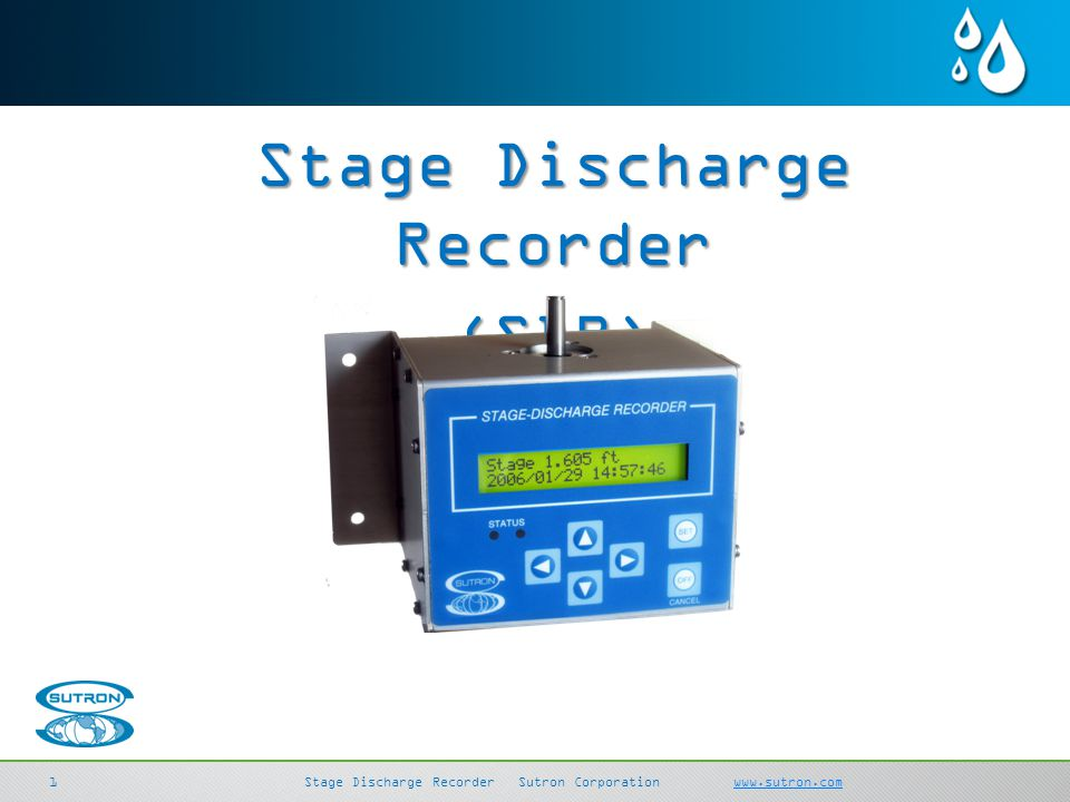 SDI-LinkSutron Corporation sutron.comsutron.com 11 Stage Discharge RecorderSutron Corporation www.sutron.comwww.sutron.com Stage Discharge Recorder (S