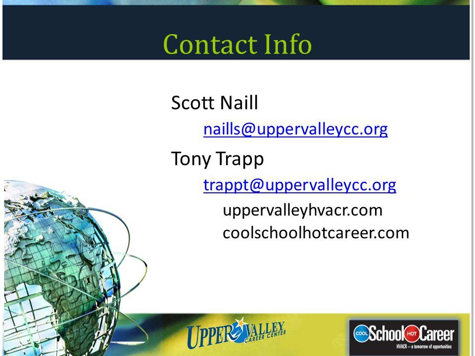 Contact Info Scott Naill naills@uppervalleycc.org naills@uppervalleycc.org Tony Trapp trappt@uppervalleycc.org uppervalleyhvacr.com coolschoolhotcaree