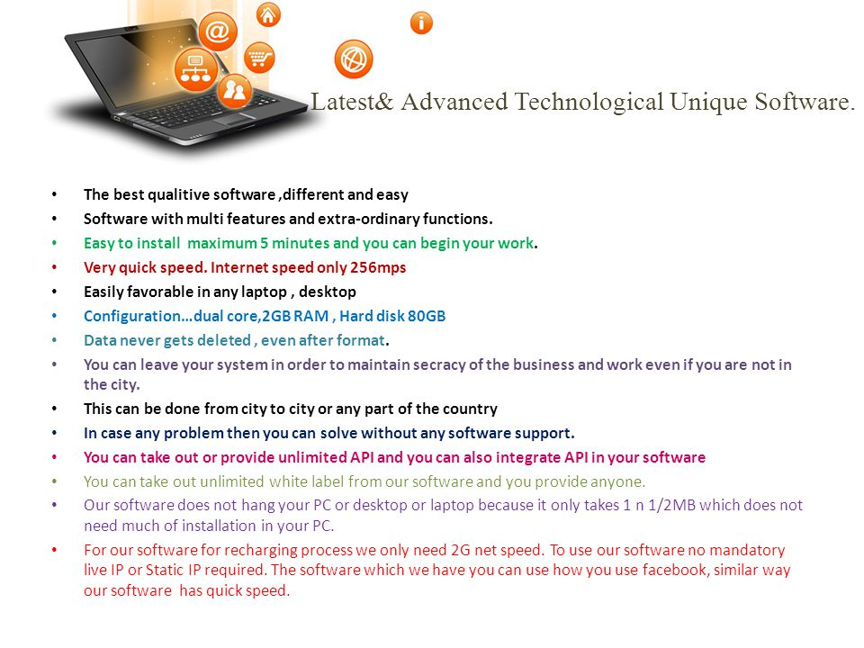 Latest& Advanced Technological Unique Software.
