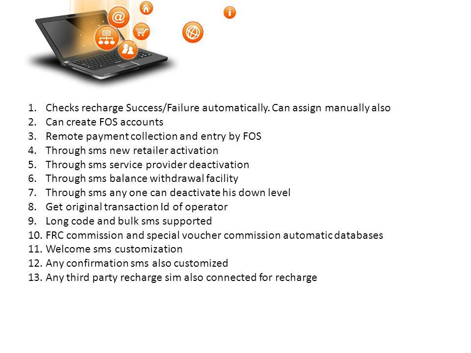 1.Checks recharge Success/Failure automatically.