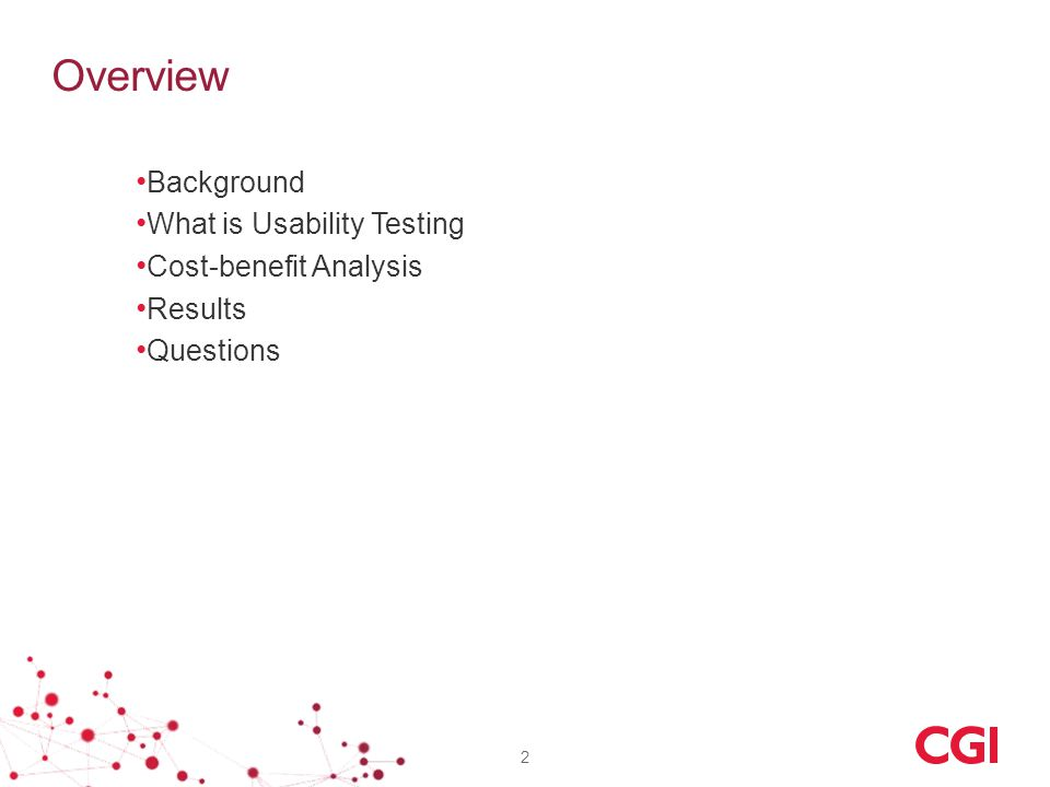Overview Background What is Usability Testing Cost-benefit Analysis Results Questions 2