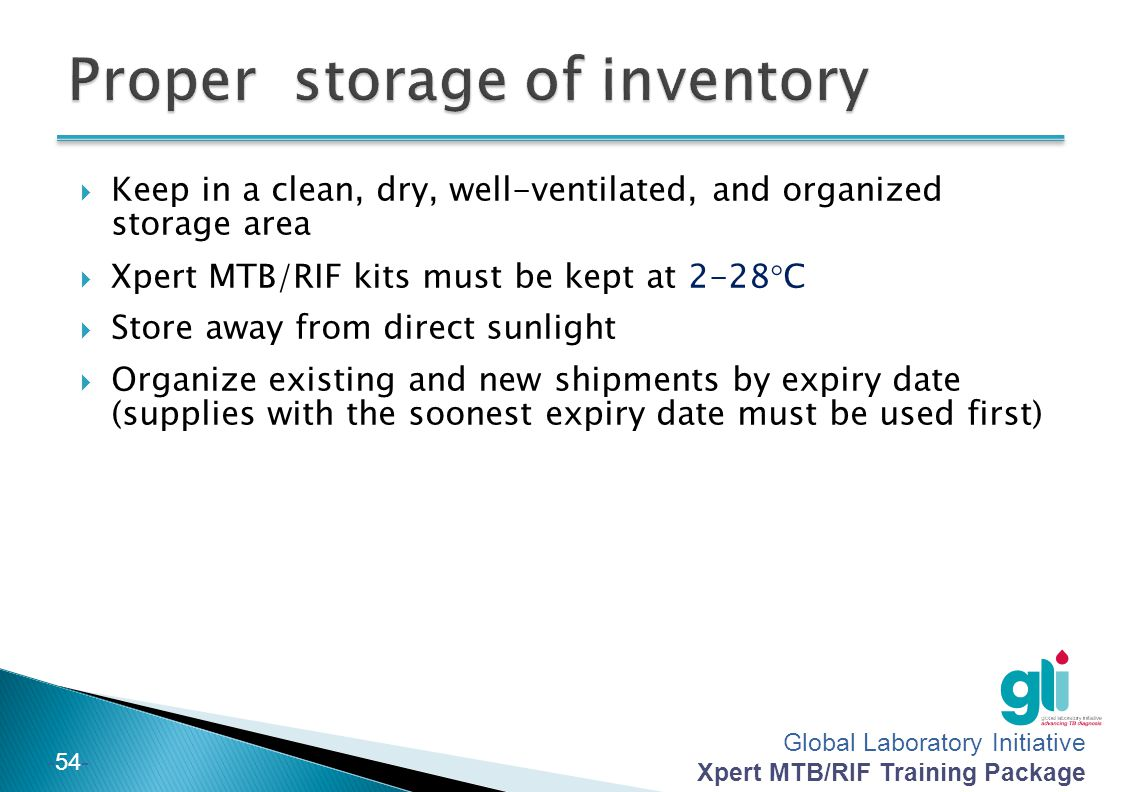 Global Laboratory Initiative Xpert MTB/RIF Training Package -53- Inspect & Verify the Delivery of Orders : Verify contents of order received with requ