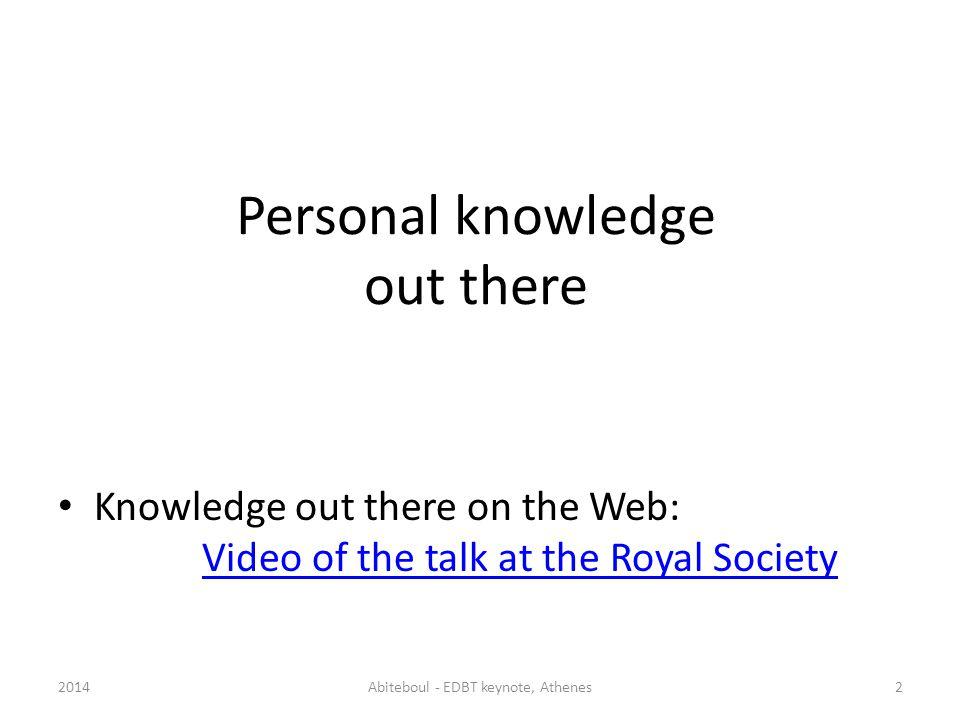 4.The Webdamlog language (aka lets be serious) 4.1Webdamlog in brief 2014Abiteboul - EDBT keynote, Athenes33