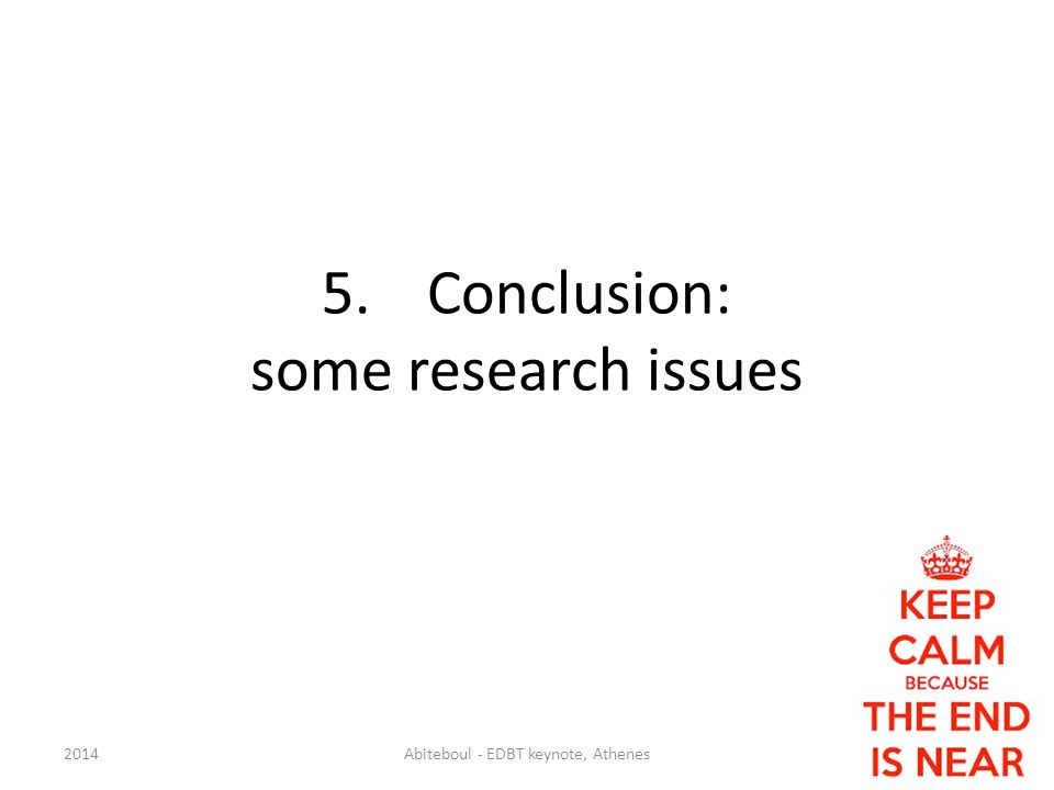 5.Conclusion: some research issues 2014Abiteboul - EDBT keynote, Athenes53