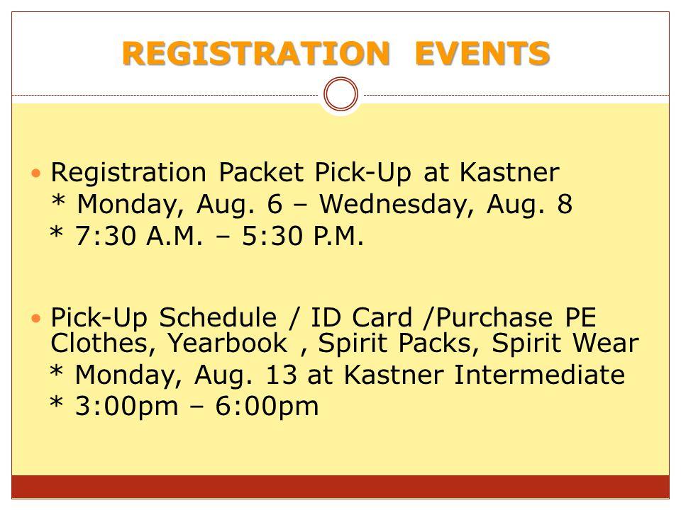 REGISTRATION EVENTS Registration Packet Pick-Up at Kastner * Monday, Aug.