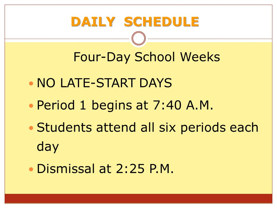 DAILY SCHEDULE Four-Day School Weeks NO LATE-START DAYS Period 1 begins at 7:40 A.M.