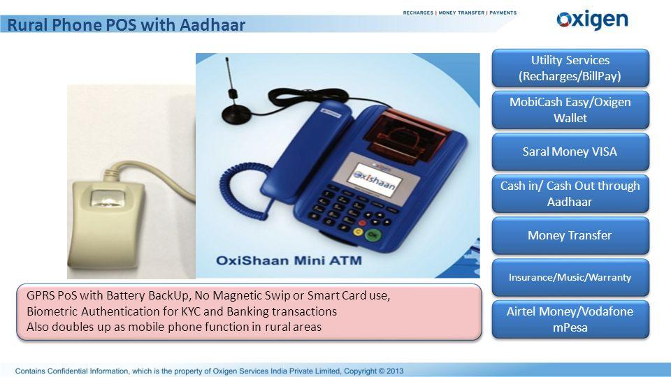 Rural Phone POS with Aadhaar MobiCash Easy/Oxigen Wallet MobiCash Easy/Oxigen Wallet Utility Services (Recharges/BillPay) Utility Services (Recharges/